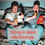 Eating Is About Relationships – Weight Loss Motivation